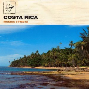 Costa Rica: Musica y Fiesta - Air Mail Music Collection