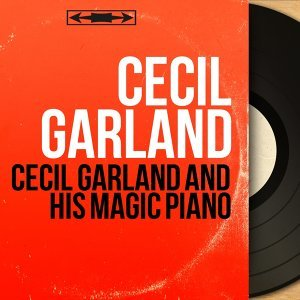 Cecil Garland and His Magic Piano - Mono Version