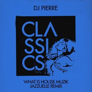 What Is House Muzik - Jazzuelle's Deeper Acid Mix