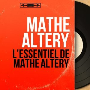 L'Essentiel de Mathé Altéry - Mono version