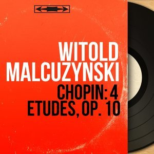 Chopin: 4 Études, Op. 10 - Mono Version