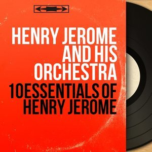 10 Essentials of Henry Jerome - Mono Version