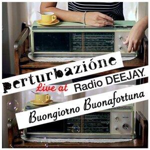 Buongiorno Buonafortuna - Live @ Radio Deejay