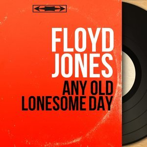 Any Old Lonesome Day - Mono Version