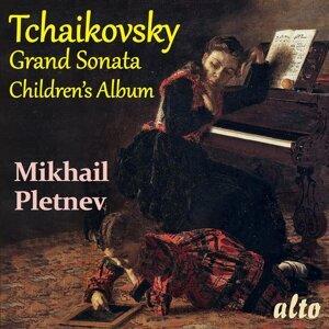 TCHAIKOVSKY: Grand Sonata in G major and Children's Album