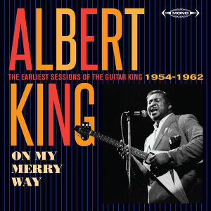 On My Merry Way: The Earliest Sessions of the Guitar King (1954 - 1962)