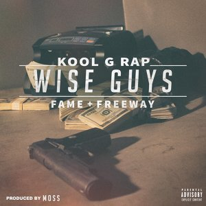 Wise Guys (feat. Lil Fame & Freeway)