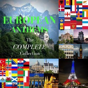 European Anthems the Complete Collection