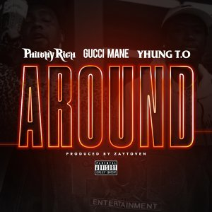 Around (feat. Gucci Mane & Yhung T.O.)