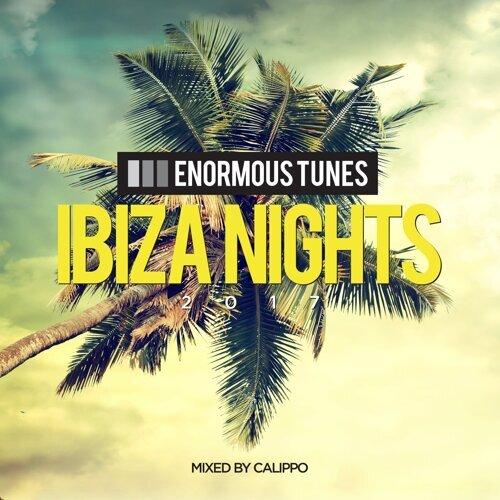 Enormous Tunes - Ibiza Nights 2017