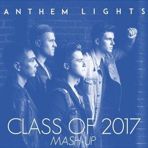 Class of 2017 Mash-Up: My Wish / I Hope You Dance / The Climb / I Lived