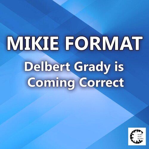 Delbert Grady Is Coming Correct