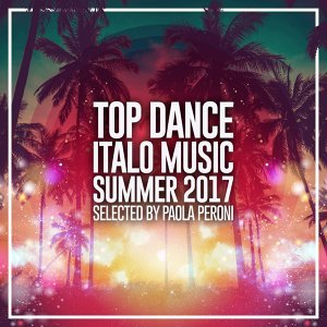 Top Dance Italo Music Summer 2017