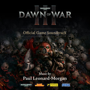 Warhammer 40,000: Dawn of War III - Official Game Soundtrack