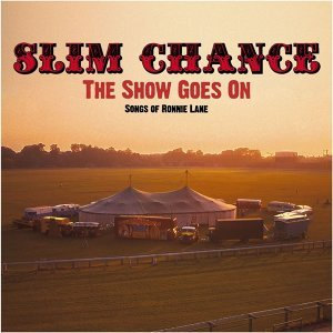 The Show Goes On: Songs of Ronnie Lane (Bonus Track Version)