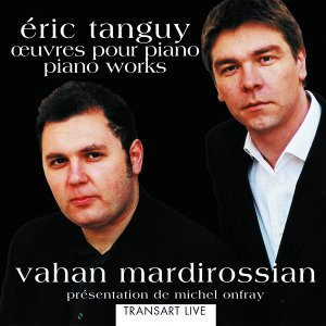 Eric Tanguy: Oeuvres pour piano- Piano Works
