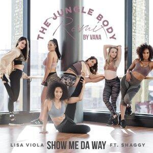 Show Me da Way (The Jungle Body Remix) [feat. Lisa Viola & Shaggy]