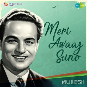 Meri Awaaz Suno - Mukesh