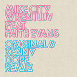 When I Luv (Original & Kenny Dope Remix)
