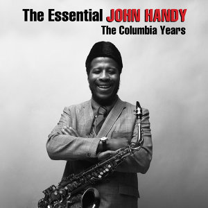 The Essential John Handy: The Columbia Years