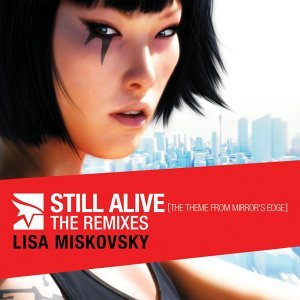 Still Alive (The Theme From Mirror's Edge) - The Remixes