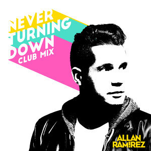 Never Turning Down - Club Mix