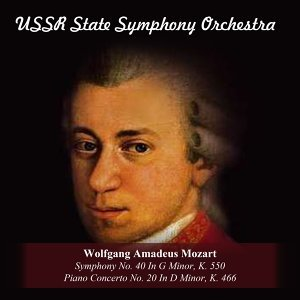 Wolfgang Amadeus Mozart: Symphony No. 40 In G Minor, K. 550 / Piano Concerto No. 20 In D Minor, K. 466