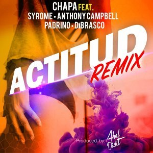 Actitud (Remix) [feat. Syrome, Anthony Campbell, Padrino & DiBrasco]