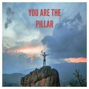 You Are the Pillar