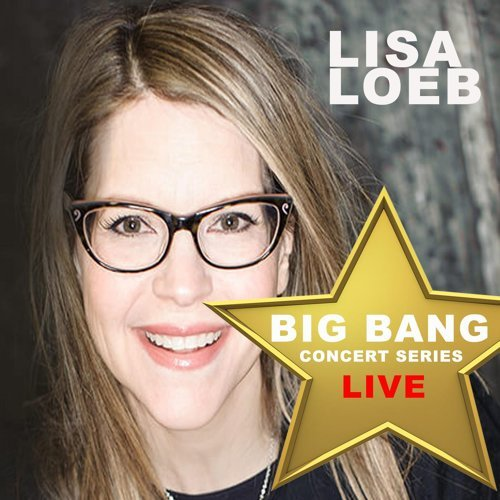 Lisa Loeb: Big Bang Concert Series (Live)