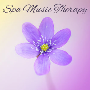 Spa Music Therapy – Relaxing Music, Calming Sounds of Nature, Mental Calm, Positive Thinking