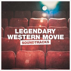 Legendary Western Movie Soundtracks