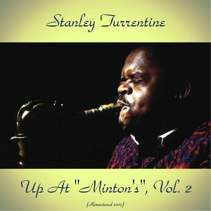 "Up at ""Minton's"", Vol. 2 - Remastered 2017"