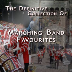 The Definitive Collection of Marching Band Favourites