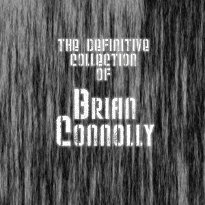 The Definitive Collection of Brian Connolly