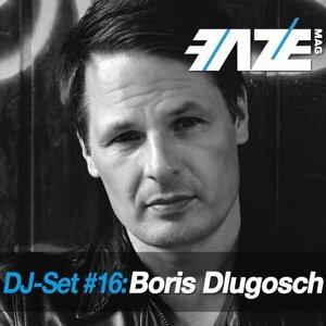 Faze DJ Set #16: Boris Dlugosch