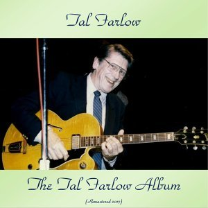 The Tal Farlow Album - Remastered 2017