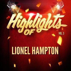 Highlights of Lionel Hampton, Vol. 3