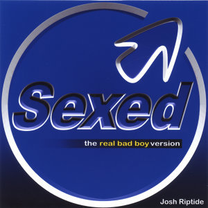 Sexed (The Real Bad Boy Version)