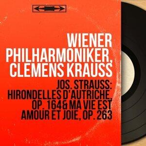 Jos. Strauss: Hirondelles d'Autriche, Op. 164 & Ma vie est amour et joie, Op. 263 - Mono Version