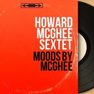 Moods by McGhee - Mono Version