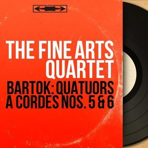 Bartók: Quatuors à cordes Nos. 5 & 6 - Mono Version