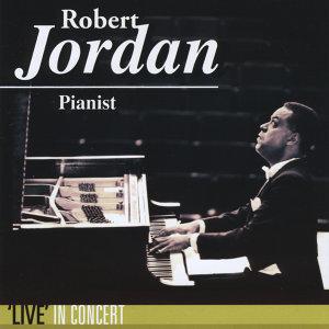 Robert Jordan, Pianist 'Live' In Concert