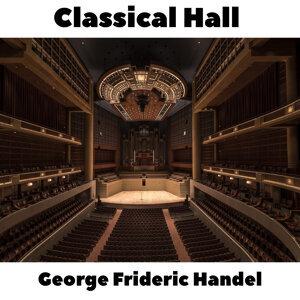 Classical Hall: George Frideric Handel