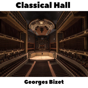 Classical Hall: Georges Bizet