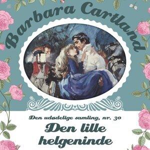 Den lille helgeninde - Barbara Cartland - Den udødelige samling 30 - uforkortet