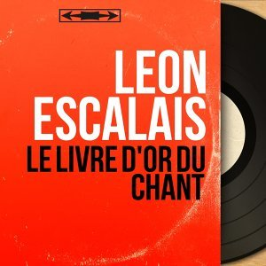 Le livre d'or du chant - Phonograph Cylinder Recording, Mono Version