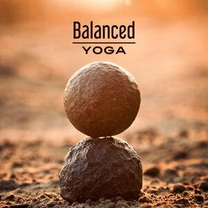 Balanced Yoga – New Music for Yoga, Meditation, Pilates, Tai Chi, Deep Relaxation, Meditation Background Music