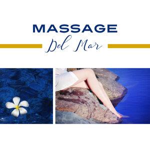 Massage Del Mar – Relaxing Music, Massage, Spa, Pure Relaxation, Deep Meditation, Bliss, Zen