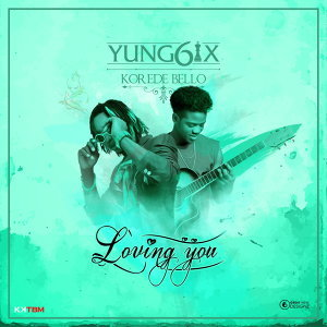 Loving You (feat. Korede Bello)